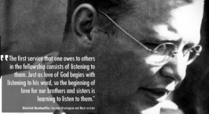 Bonhoeffer first service to our brethren is to listen to them
